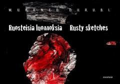 Ruosteisia luonnoksia = Rusty sketches