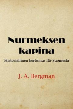 Nurmeksen kapina - historiallinen kertomus Itä-Suomesta