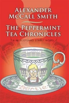 The peppermint tea chronicles - a 44 Scotland Street novel