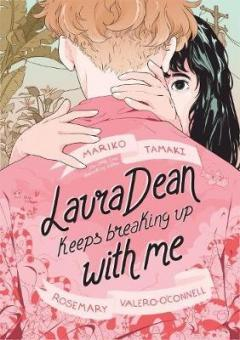 Tamaki, Mariko; Valero-O'Connell,  Rosemary: Laura Dean Keeps Breaking Up with Me
