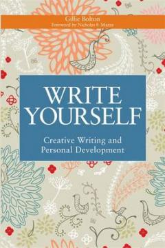 Bolton, Gillie: Write Yourself - Creative Writing and Personal Development