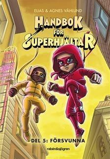 Handbok för superhjältar: Försvunna