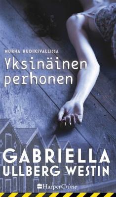 Ullberg Westin, Gabriella: Murha Hudiksvallissa -sarja