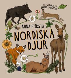 Mina första nordiska djur - en faktabok av Emma Jansson.