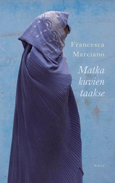 Marciano, Francesca: Matka kuvien taakse