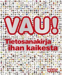 Vau! : tietosanakirja ihan kaikesta