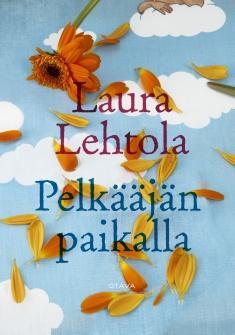 Lehtola, Laura: Pelkääjän paikalla