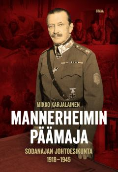 Mannerheimin päämaja : sodanajan johtoesikunta 1918-1944