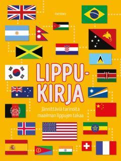 Lippukirja : jännittäviä tarinoita maailman lippujen takaa