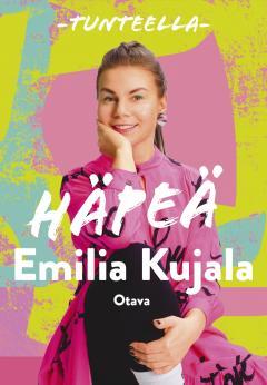 Kujala, Emilia: Tunteella : Häpeä