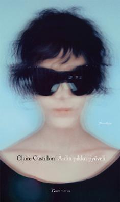 Castillon, Claire: ÄIDIN PIKKU PYÖVELI