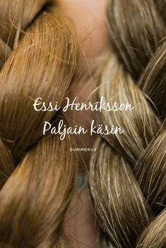 Henriksson, Essi: Paljain käsin