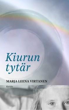 Virtanen, Marja Leena: Kiurun tytär