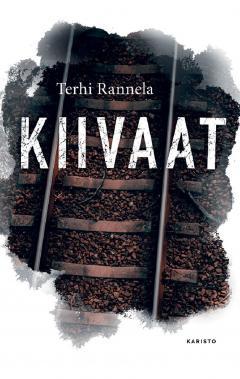 Kiivaat : romaani rakkaudesta ja vastarinnasta