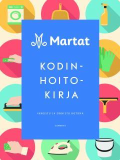 Martat - kodinhoitokirja : innostu ja onnistu kotona