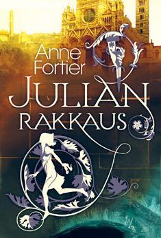Fortier, Anne: Julian rakkaus