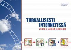 Turvallisesti internetissä : ohjeita ja vinkkejä SELKOKIRJA