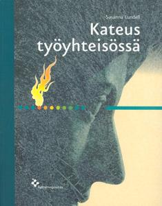 Lundell, Susanna: KATEUS TYÖYHTEISÖSSÄ