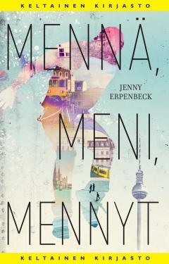 Erpenbeck, Jenny: Mennä, meni, mennyt