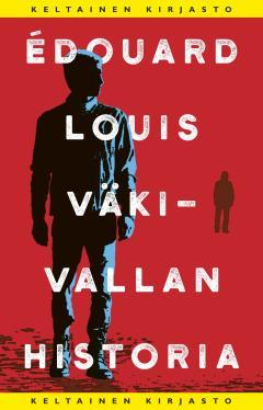 Louis, Édouard: Väkivallan historia