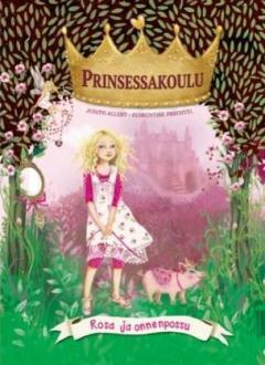 Rosa ja onnenpossu : prinsessakoulu-sarja