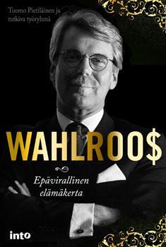 Wahlroos: Epävirallinen elämäkerta