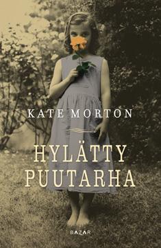 Morton, Kate: Hylätty puutarha