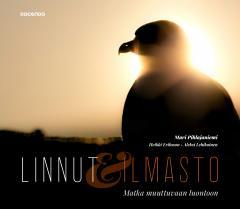 Linnut & ilmasto: matka muuttuvaan luontoon