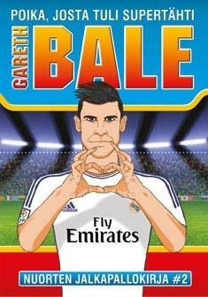 Gareth Bale : poika, josta tuli supertähti