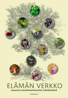 Elämän verkko: luonnon monimuotoisuutta etsimässä