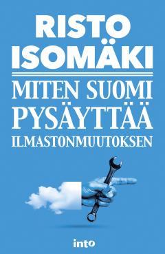 Miten Suomi pysäyttää ilmastonmuutoksen