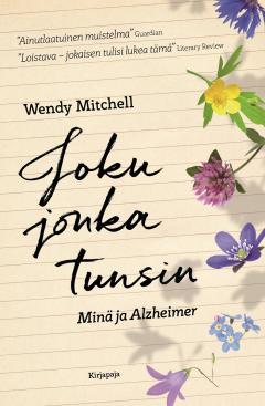 Joku jonka tunsin : minä ja Alzheimer