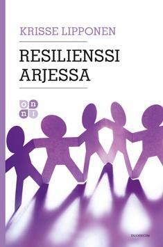 Lipponen, Krisse: Resilienssi arjessa