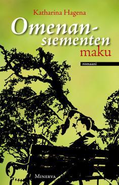 Hagena, Katharina: Omenansiementen maku