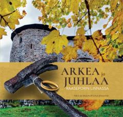 Arkea ja juhlaa Raaseporin linnassa