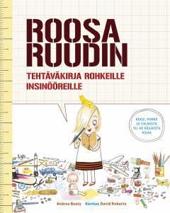 Roosa Ruudin tehtäväkirja rohkeille insinööreille